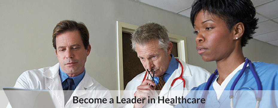 Become a Leader in Healthcare
